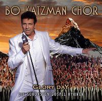 Cover Bo Katzman Chor - Glory Day - Die schönsten Gospel-Hymnen