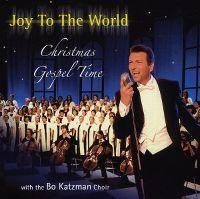 Cover Bo Katzman Chor - Joy To The World - Christmas Gospel Time