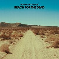 Cover Boards Of Canada - Reach For The Dead