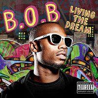 Cover B.O.B - Living The Dream