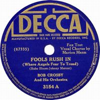 Cover Bob Crosby And His Orchestra - Fools Rush In (Where Angels Fear To Tread)