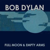 Cover Bob Dylan - Full Moon & Empty Arms