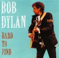 Cover Bob Dylan - Hard To Find (21 Rare Tracks Revisited)
