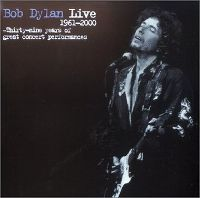 Cover Bob Dylan - Live 1961-2000 - 39 Years Of Great Concert Performances