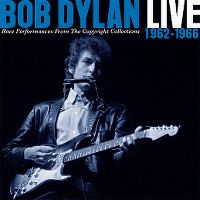Cover Bob Dylan - Live 1962-1966 - Rare Performances From The Copyright Collections