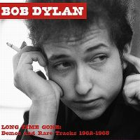 Cover Bob Dylan - Long Time Gone: Demos And Rare Tracks 1962-1963