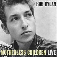 Cover Bob Dylan - Motherless Children (Live)