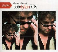 Cover Bob Dylan - Playlist: The Very Best Of Bob Dylan 70's