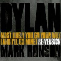 Cover Bob Dylan feat. Mark Ronson - Most Likely You Go Your Way (And I'll Go Mine)