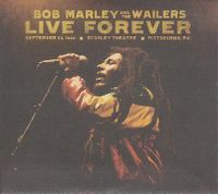 Cover Bob Marley And The Wailers - Live Forever - September 23, 1980 * Stanley Theater * Pittsburgh, PA