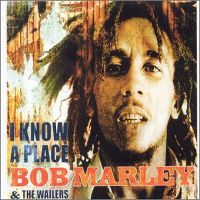 Cover Bob Marley & The Wailers - I Know A Place