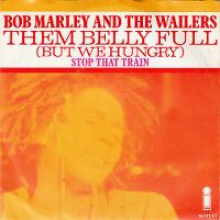 Cover Bob Marley & The Wailers - Them Belly Full (But We Hungry)