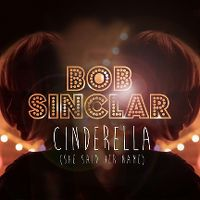 Cover Bob Sinclar - Cinderella (She Said Her Name)