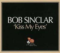 Cover Bob Sinclar - Kiss My Eyes