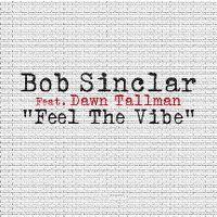Cover Bob Sinclar feat. Dawn Tallman - Feel The Vibe
