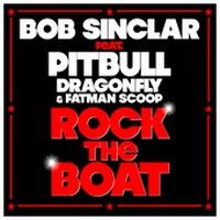 Cover Bob Sinclar feat. Pitbull, Dragonfly & Fatman Scoop - Rock The Boat
