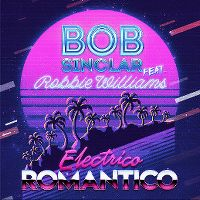 Cover Bob Sinclar feat. Robbie Williams - Electrico Romantico