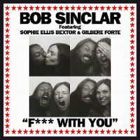 Cover Bob Sinclar feat. Sophie Ellis Bextor & Gilbere Forte - F*** With You