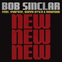 Cover Bob Sinclar feat. Vybrate, Queen Ifrica & Makedah - New New New
