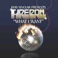 Cover Bob Sinclar pres. Fireball - What I Want