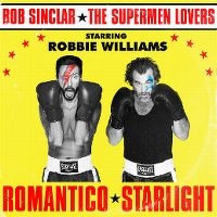 Cover Bob Sinclar vs. The Supermen Lovers starring Robbie Williams - Romantico Starlight