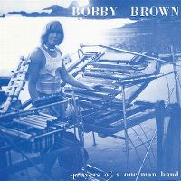 Cover Bobby Brown - Prayers Of A One Man Band