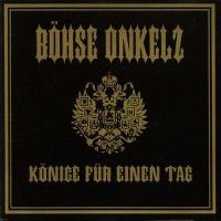 Cover Böhse Onkelz - Könige für einen Tag