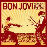 Cover Bon Jovi - We Weren't Born To Follow