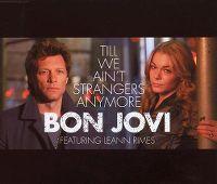 Cover Bon Jovi feat. LeAnn Rimes - Till We Ain't Strangers Anymore