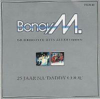 Cover Boney M. - 25 jaar na 'Daddy Cool' - De grootste hits allertijden