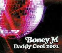 Cover Boney M. - Daddy Cool 2001