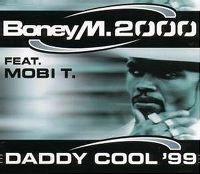 Cover Boney M. 2000 feat. Mobi T. - Daddy Cool '99