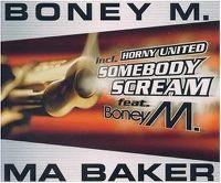 Cover Boney M. / Horny United - Ma Baker / Somebody Scream