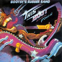 Cover Bootsy's Rubber Band - This Boot Is Made for Fonk-N