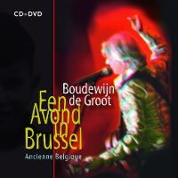 Cover Boudewijn de Groot - Een avond in Brussel - Ancienne Belgique