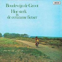 Cover Boudewijn de Groot - Hoe sterk is de eenzame fietser