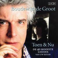 Cover Boudewijn de Groot - Toen & nu - De 40 mooiste liedjes van uw keuze