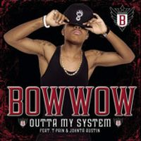 Cover Bow Wow feat. T-Pain & Johnta Austin - Outta My System