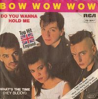 Cover Bow Wow Wow - Do You Wanna Hold Me