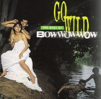 Cover Bow Wow Wow - Go Wild: The Best Of Bow Wow Wow