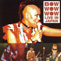 Cover Bow Wow Wow - Live In Japan