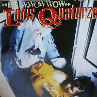 Cover Bow Wow Wow - Louis Quatorze