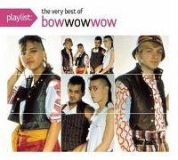 Cover Bow Wow Wow - Playlist: The Very Best Of Bow Wow Wow