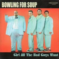 Cover Bowling For Soup - Girl All The Bad Guys Want