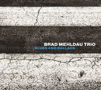 Cover Brad Mehldau Trio - Blues And Ballads