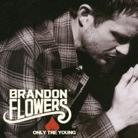 Cover Brandon Flowers - Only The Young