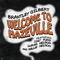 Cover Brantley Gilbert feat. Colt Ford, Lukas Nelson and Willie Nelson - Welcome To Hazeville