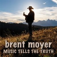 Cover Brent Moyer - Music Tells The Truth
