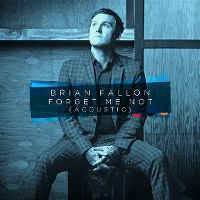 Cover Brian Fallon - Forget Me Not