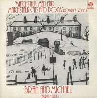 Cover Brian & Michael - Matchstalk Men And Matchstalk Cats And Dogs (Lowry's Song)